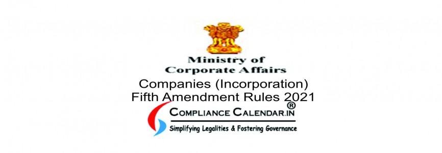 Companies (Incorporation) Fifth Amendment Rules 2021